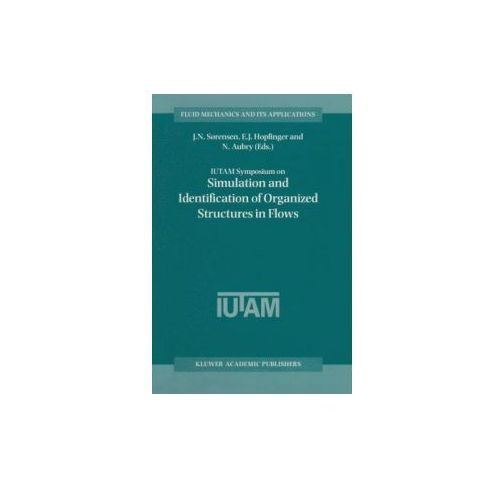 IUTAM Symposium on Simulation and Identification of Organized Structures in Flows (9780792356035)
