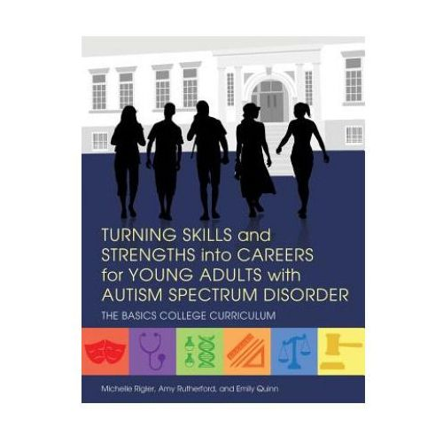 Turning Skills and Strengths into Careers for Young Adults with Autism Spectrum Disorder