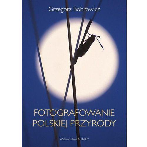 Fotografowanie polskiej przyrody (368 str.)
