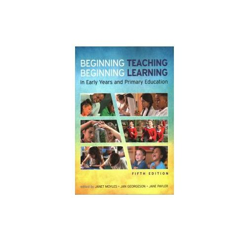 Ebook: Beginning Teaching, Beginning Learning: In Early Years And Primary Education