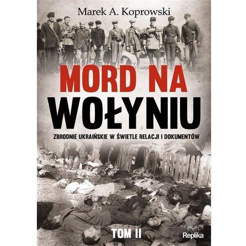 Mord na Wołyniu T.2 Zbrodnie ukraińskie w..., Replika