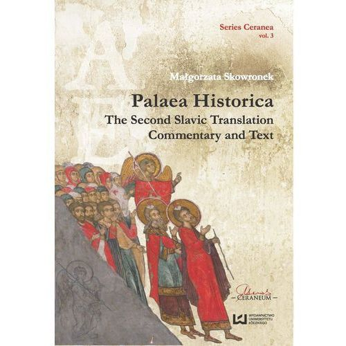 Palaea Historica The Second Slavonic Translation: Commentary and Text Series Ceranea T3