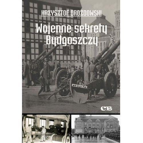 Wojenne sekrety Bydgoszczy (144 str.)