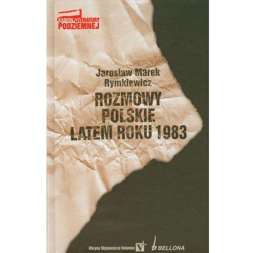 Rozmowy polskie latem roku 1983 - Rymkiewicz Jarosław Marek, Bellona