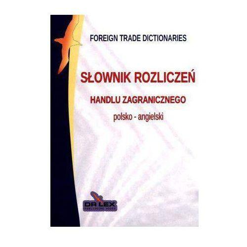 Polsko-angielski słownik rozliczeń handlu zagranicznego (9788361448853)