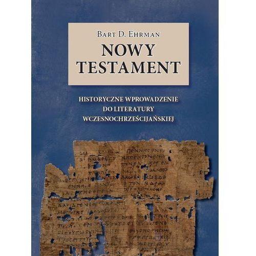 Nowy Testament - Ehrman Bart D. DARMOWA DOSTAWA KIOSK RUCHU