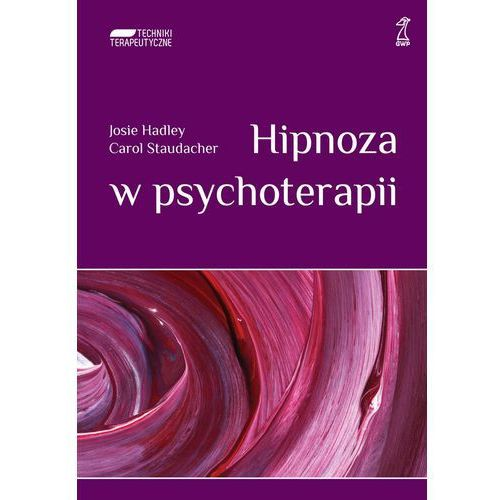 Hipnoza w psychoterapii - Josie Hadley, Carol Staudacher