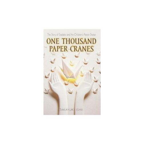 One Thousand Paper Cranes: The Story of Sadako and the Children's Peace Statue (9780613329187)