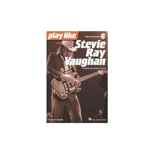 Play Like Stevie Ray Vaughan: The Ultimate Guitar Lesson Book with Online Audio Tracks (9781480390508)