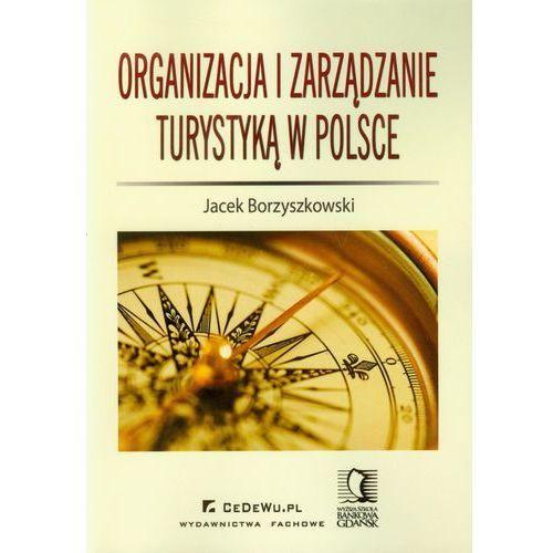 Organizacja I Zarządzanie Turystyką W Polsce, oprawa miękka