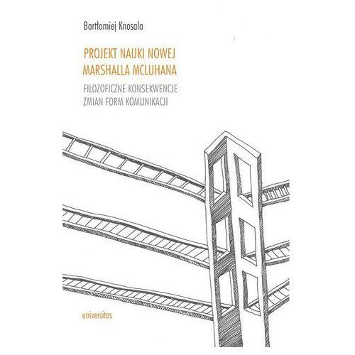 Projekt nauki nowej Marshalla McLuhana, Knosala Bartłomiej