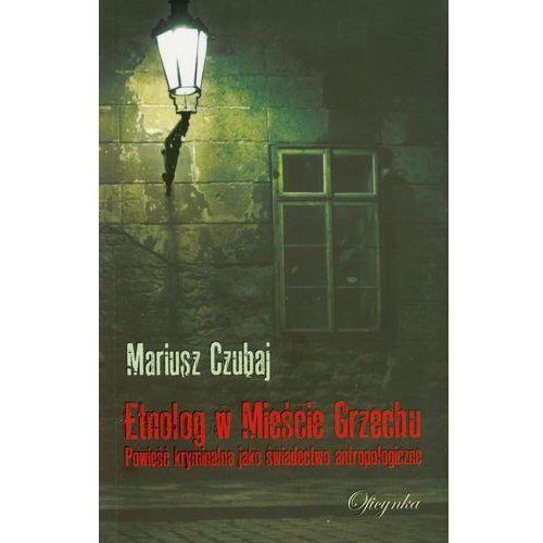 Etnolog w Mieście Grzechu (360 str.)