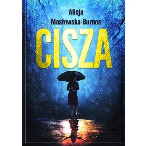 Cisza - Alicja Masłowska-Burnos (2018)