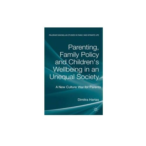 Parenting, Family Policy and Children's Well-Being in an Unequal Society