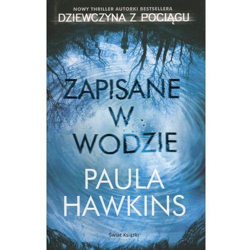 Zapisane w wodzie - Paula Hawkins DARMOWA DOSTAWA KIOSK RUCHU, Świat Książki
