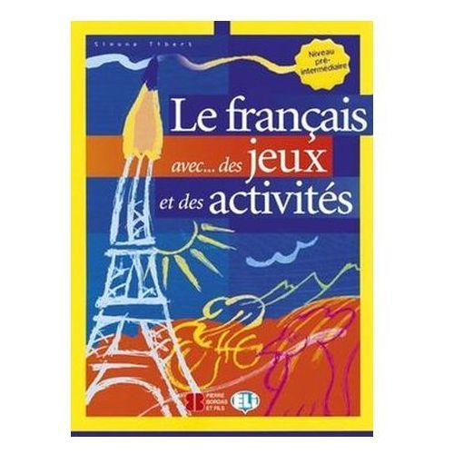 Le francais avec des jeux et des activites 2 Pre-Intermediaire, oprawa miękka