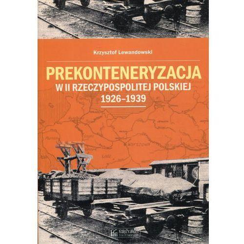 Prekonteneryzacja w II Rzeczypospolitej Polskiej Krzysztof Lewandowski