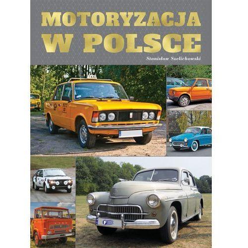 MOTORYZACJA W POLSCE - Opracowanie zbiorowe DARMOWA DOSTAWA KIOSK RUCHU, Fenix