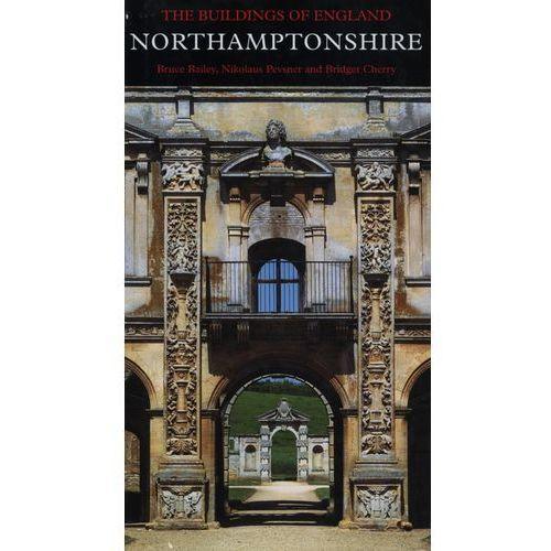 Northamptonshire - Bailey Bruce, Pevsner Nikolaus, Cherry Bridget (9780300185072)