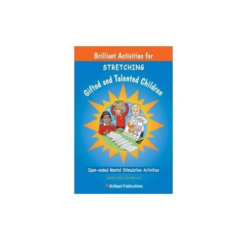 Brilliant Activities For Stretching Gifted And Talented Children (9781905780174)