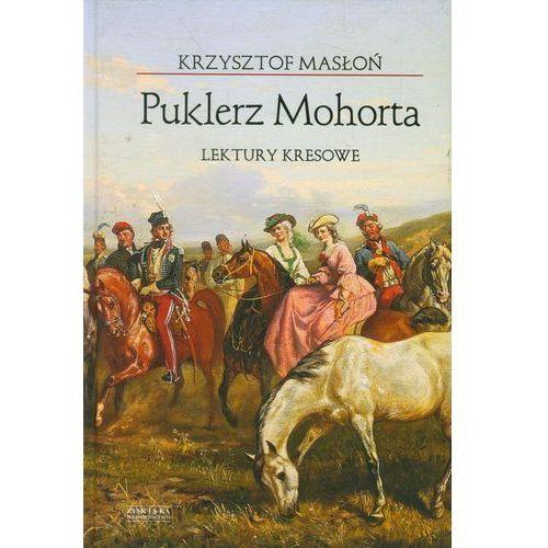 Puklerz Mohorta. Lektury kresowe (9788377854020)