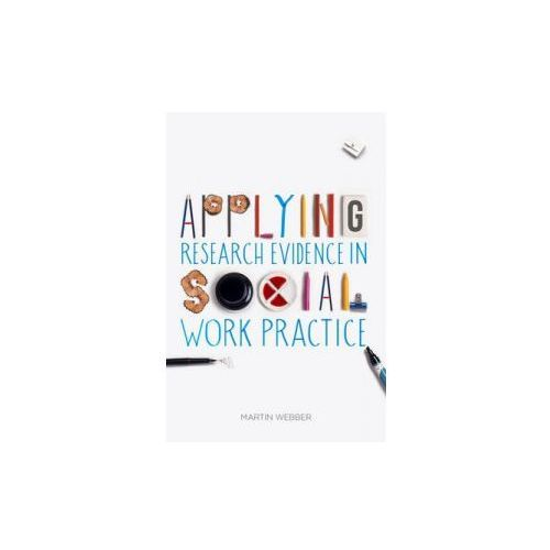 Applying Research Evidence in Social Work Practice