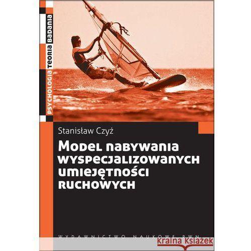 Model nabywania wyspecjalizowanych umiejętności ruchowych (112 str.)
