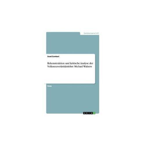 Rekonstruktion und kritische Analyse der Volkssouveränitätslehre Michael Walzers (9783656480143)