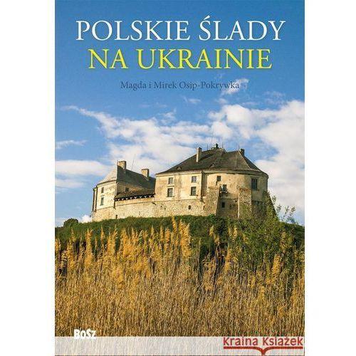 Polskie slady na Ukrainie Przewodnik, oprawa twarda
