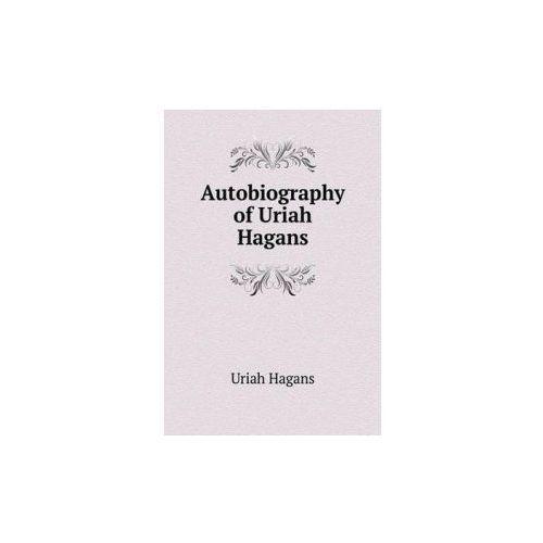 Autobiography of Uriah Hagans (9785518837300)