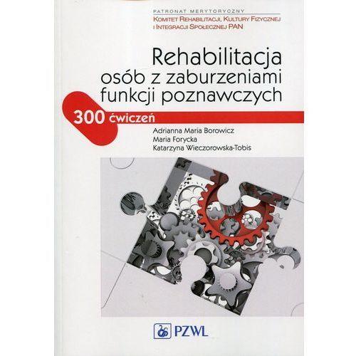 Rehabilitacja osób z zaburzeniami funkcji poznawczych - Wysyłka od 3,99 - porównuj ceny z wysyłką (2011)