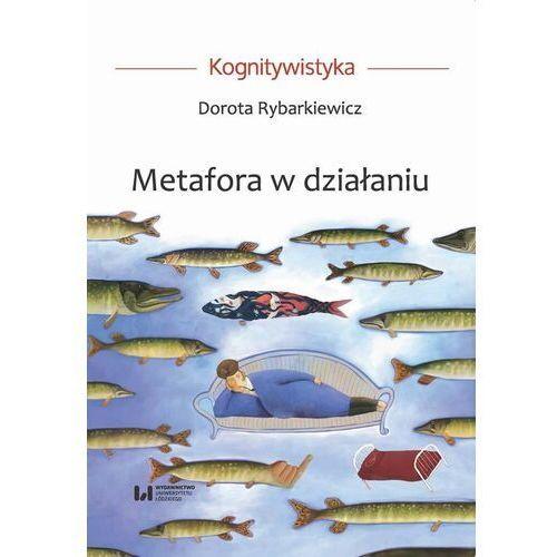 Metafora w działaniu - Dorota Rybarkiewicz - ebook