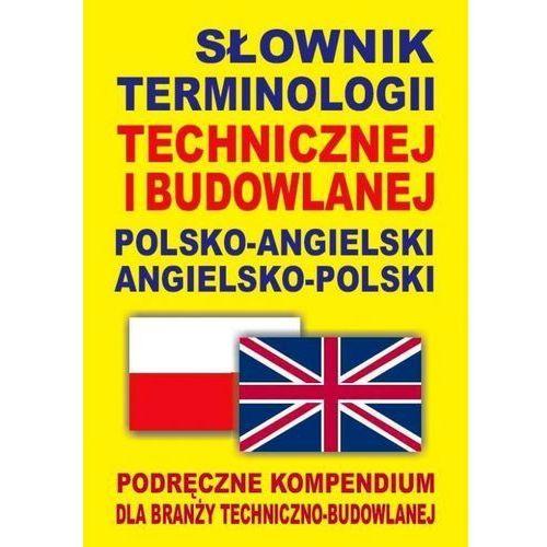 Słownik terminologii technicznej i budowlanej polsko-angielski angielsko-polski (592 str.)