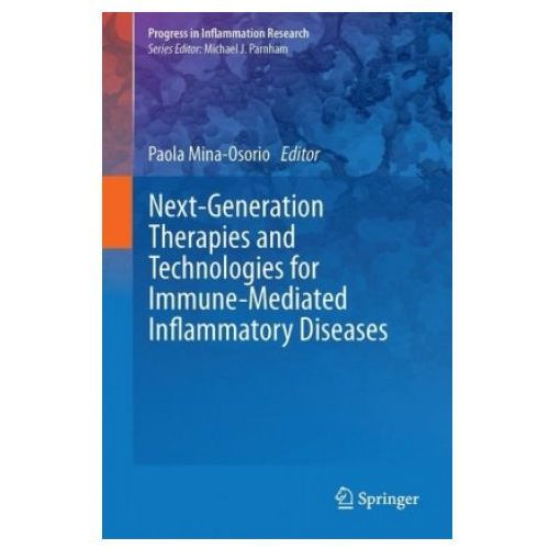 Next-Generation Therapies and Technologies for Immune-Mediated Inflammatory Diseases