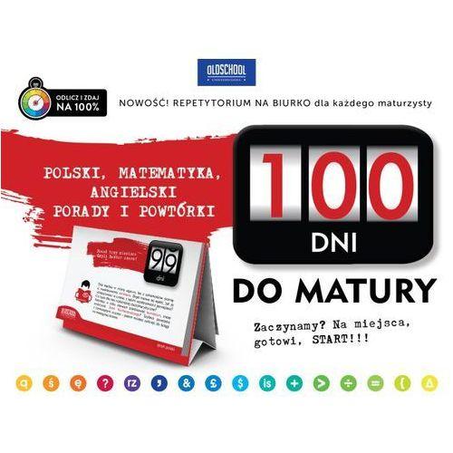 100 Dni do Matury. Polski, Matematyka, Angielski. Porady i Powtórki (9788378924111)