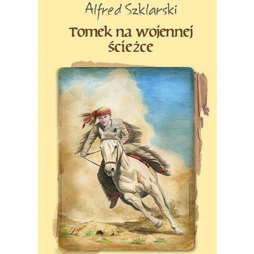 Tomek na wojennej ścieżce (t.3) - Alfred Szklarski (EPUB), Muza