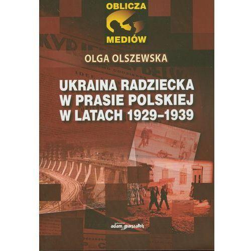 Ukraina Radziecka w prasie Polskiej w latach 1929-1939, oprawa miękka