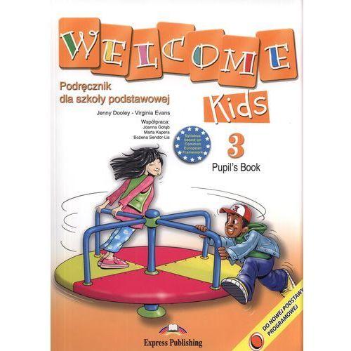 Welcome Kids 3 Pupil`s Book + CD. Podręcznik dla szkoły podstawowej, Virginia Evans, Jenny Dooley