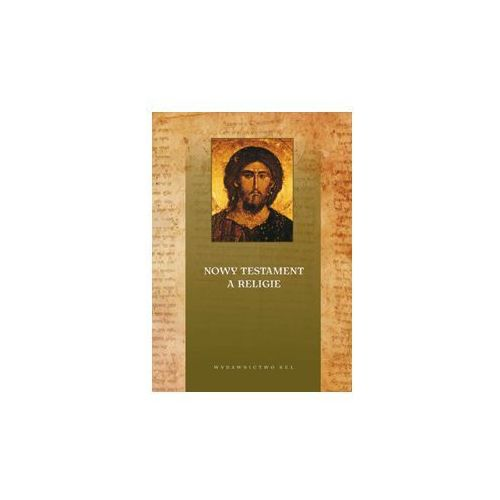 Nowy testament a religie - Praca zbiorowa (9788377022795)