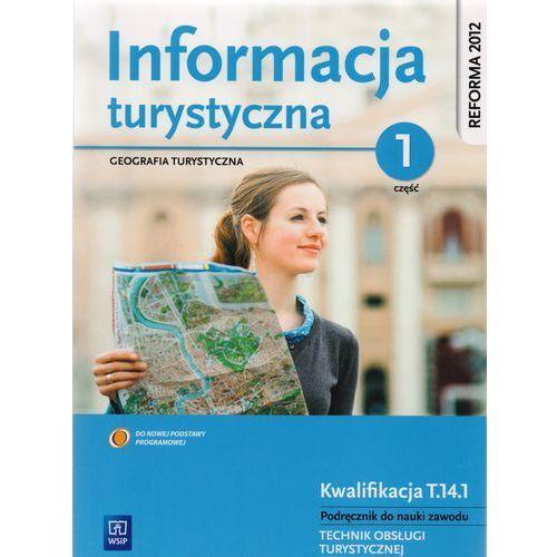 Informacja turystyczna część 1. Geografia turystyczna. (9788302135446)