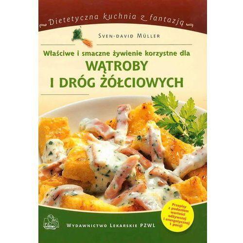 Właściwe i smaczne żywienie korzystne dla wątroby i dróg żółciowych - Sven-David Muller (96 str.)