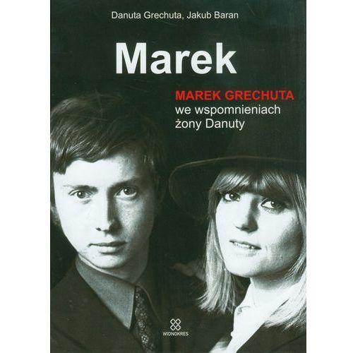 Marek Marek Grechuta we wspomnieniach żony Danuty (ilość stron 432)