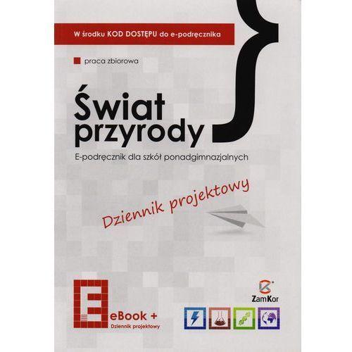 Świat przyrody LO. Dziennik projektowy i e-podręcznik (2013)