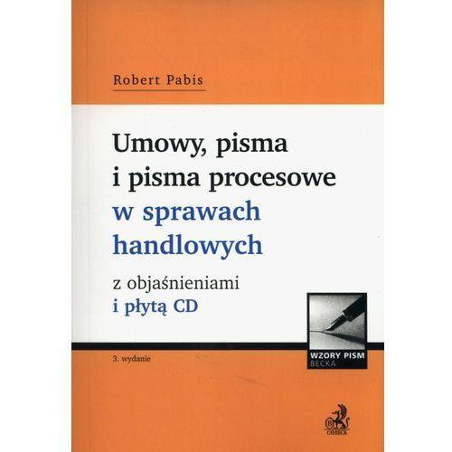 Umowy, pisma i pisma procesowe w sprawach handlowych z objaśnieniami i płytą CD - Robert Pabis (828 str.)
