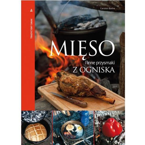 Mięso i inne przysmaki z ogniska (120 str.)