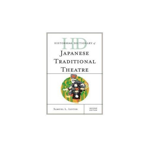 Historical Dictionary of Japanese Traditional Theatre (9781442239104)