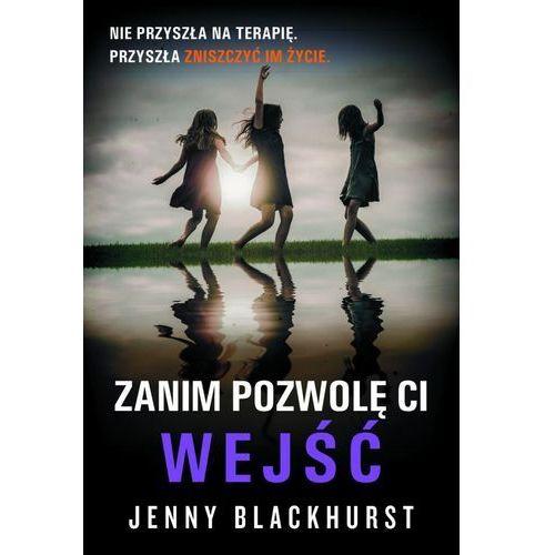 Zanim pozwolę Ci wejść - Jenny Blackhurst (EPUB) (2018)