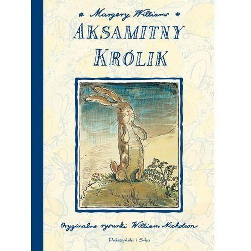 Aksamitny królik - Margery Williams OD 24,99zł DARMOWA DOSTAWA KIOSK RUCHU, Wydawnictwo Prószyński i S-Ka