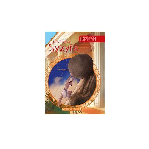 Najpiękniejsze mity greckie. Historia Syzyfa, oprawa broszurowa