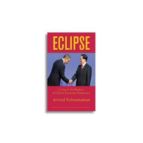 Eclipse - Living in the Shadow of China`s Economic Dominance (9780881326062)
